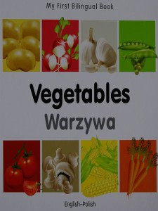 vegetables-warzywa my first bilingual book english - polish - ISBNx: 9781840596649