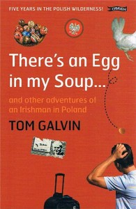 theres an egg in my soup  and other adventures of an irishman in poland - ISBN: 9781847170484