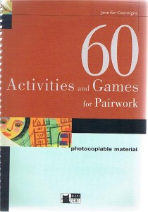 60 activities and games for pairwork photocopiable - ISBNx: 9788853003911