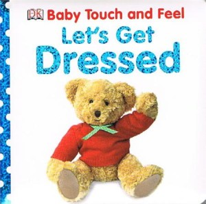 baby touch and feel lets get dressed - ISBN: 9781405367301