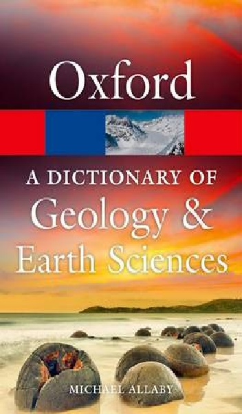 A Dictionary of Geology and Earth Sciences 4E 2013