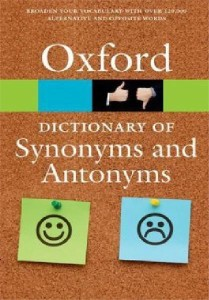 oxford dictionary of synonyms and antonyms 2014 - ISBN: 9780198705185