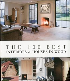 the 100 best interiors  houses in wood - ISBNx: 9789089441126