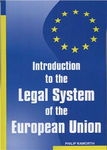 introduction to the legal system of the european union - ISBNx: 9780379214130