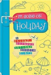 im going on holiday  a sticky scrappy holiday doodle diary - ISBNx: 9781907151606