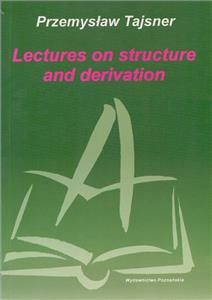 lectures on structure and derivation - ISBNx: 9788371772085