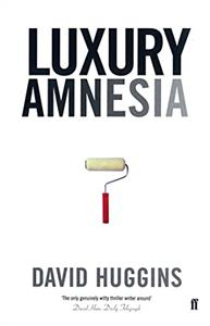 luxury amnesia  autor david huggins - ISBN: 9780571201938