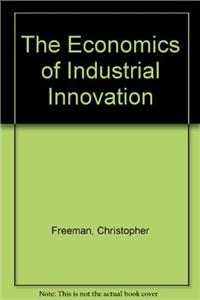 the economics of industrial innovation - ISBN: 9781855670716