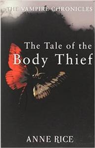 the tale of the body thief anna rice- the vampire chronicles - ISBNx: 9780099548126