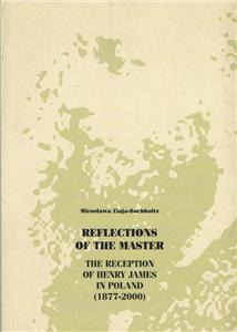 reflections of the master the reception of the henry james in poland 1877-2000 - ISBNx: 9788323113867