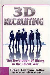 3d-recruiting the revolution of hiring in the talent war - ISBN: 9780973639124