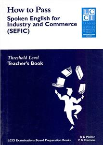 how to pass spoken english for industry and commerce sefic threshold level teachers book - ISBN: 9783922514404