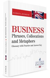 business phrases collocations and metaphors glossary with practice and answer key - ISBNx: 9788325583859