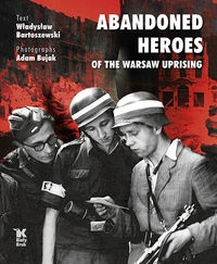 abandoned heroes of the warsaw uprising - ISBN: 9788375530223