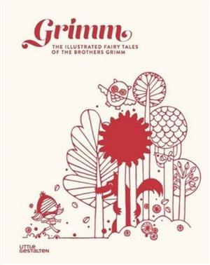 grimmthe illustrated fairy tales of the brothers grimm - ISBNx: 9783899557886