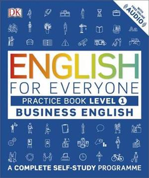 english for everyone business english level 1 practice book  a complete self study programme - ISBN: 9780241253724
