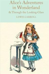 alices adventures in wonderland and through the looking - ISBNx: 9781909621572