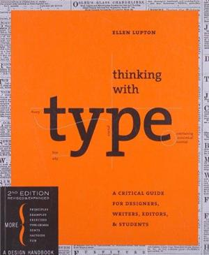 thinking with type second revised and expanded edition a critical guide for designers writers ed - ISBN: 9781568989693