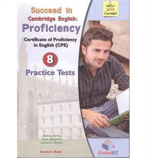 succeed in the new cambridge proficiency 8 practice tests sb self-study guide with answer key - ISBN: 9781781640135