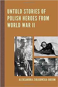 Untold stories of Polish heroes from World War II