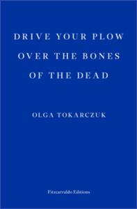 drive your plow over the bones of the dead - ISBN: 9781910695715
