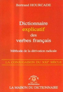 dictionnaire explicatif des verbes francais - methode de la derivation radicale - ISBN: 9782856081440