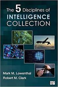 the five disciplines of intelligence collection - ISBNx: 9781452217635