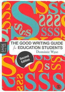 the good writing guide for education students - ISBNx: 9781473975675