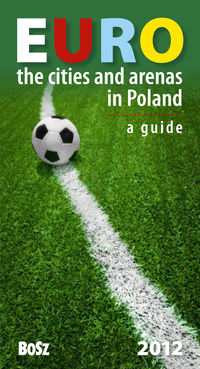 euro the cities and arenas in poland 2012 a guide - ISBN: 9788375761528
