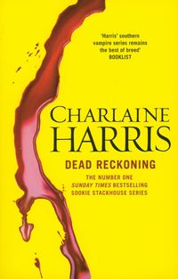 charlaine harris dead reckoning- the southern vampire mysteries - ISBNx: 9780575096547