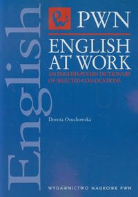 english at work an english-polish pictionary of selected collocations - ISBNx: 9788301153199