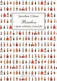 bourbon i inne whiskey ameryki - ISBN: 9788361182993