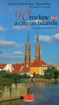 wroclaw a city on islands - ISBN: 9788362194063