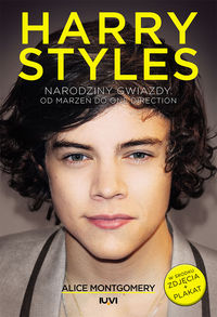 harry styles narodziny gwiazdy od marzeń do one direction - ISBN: 9788379240043