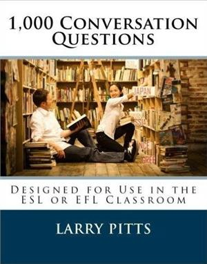 1 000 conversation questions designed for use in the esl or efl classroom - ISBNx: 9781479101580