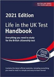 life in the uk test handbook 2021  everything you need to study for the british citizenship test - ISBNx: 9781907389764