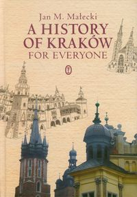 a history of kraków for everyone - ISBNx: 9788308053546
