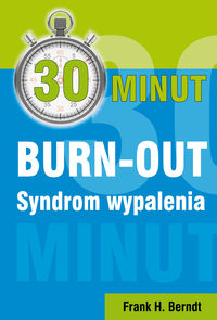 30 minut burn-out syndrom wypalenia - ISBN: 9788376490656