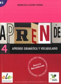 aprende 4 gramatica y vocabulairo b2 - ISBN: 9788497782517