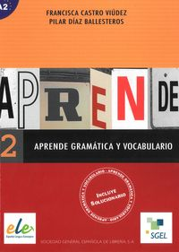 aprende 2 gramatica y vocabulairo a2 - ISBN: 9788497781183