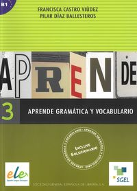 aprende 3 gramatica y vocabulairo b1 - ISBN: 9788497781817