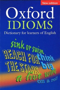 oxford idioms dictionary for learners of english - ISBN: 9780194317238