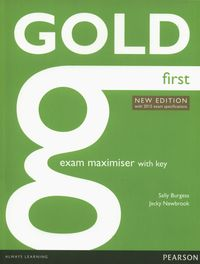 gold first new edition with 2015 exam specifications exam maximiser with key - ISBN: 9781447907152
