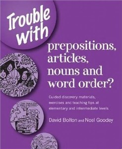 trouble with prepositions articles nouns and word order - ISBNx: 9780953309856