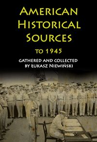 american historical sources to 1945 - ISBN: 9788365746795