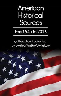 american historical sources from 1945 to 2016 - ISBN: 9788365746719