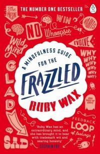 a mindfulness guide for the frazzled - ISBN: 9780241972069