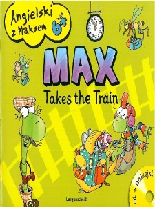 angielski z maksem max takes the train - ISBNx: 9788374767347