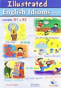 illustrated english idioms book 1 levels b1  b2 - ISBN: 9781904663997