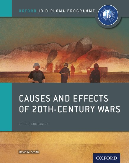ib diploma paper 2 – causes and effects of 20th century wars print course book - ISBNx: 9780198310204
